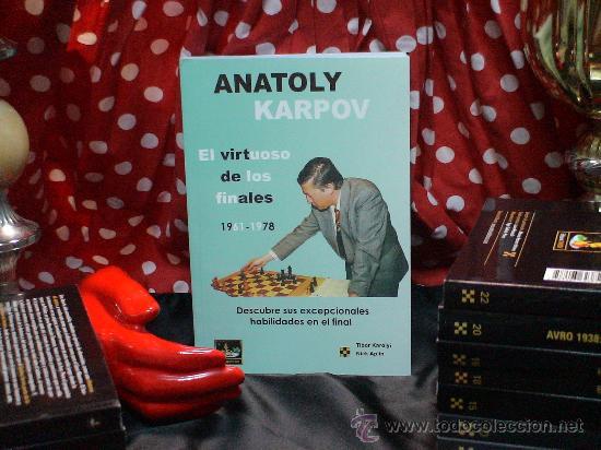 AJEDREZ. CHESS. ANATOLY KARPOV, EL VIRTUOSO DE LOS FINALES 1961-1978 - TIBOR KAROLYI/NICK APLIN (Coleccionismo Deportivo - Libros de Ajedrez)