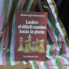 Coleccionismo deportivo: AJEDREZ. LASKER: EL DIFÍCIL CAMINO HACIA LA GLORIA - MIGUEL ANGEL NEPOMUCENO DESCATALOGADO!!!. Lote 31977443