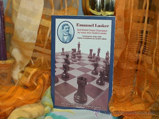 AJEDREZ. EMANUEL LASKER 2ND WORLD CHESS CHAMPION - ISAAC AND VLADIMIR LINDER (Coleccionismo Deportivo - Libros de Ajedrez)