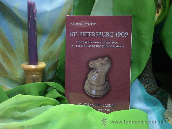 AJEDREZ. CHESS. ST. PETERSBURG 1909 - EMANUEL LASKER (Coleccionismo Deportivo - Libros de Ajedrez)