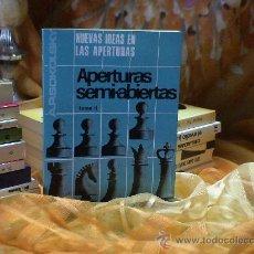 Coleccionismo deportivo: AJEDREZ. NUEVAS IDEAS EN LAS APERTURAS. APERTURAS SEMI-ABIERTAS. TOMO II - ALEXEI SOKOLSKY DESCATALO. Lote 108915731