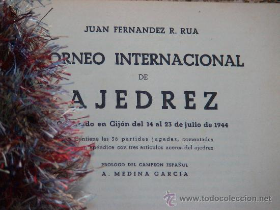Coleccionismo deportivo: Chess. Torneo Internacional de Ajedrez Gijón 1944 - Juan Fernández R. Rua DESCATALOGADO!!! - Foto 2 - 32277551