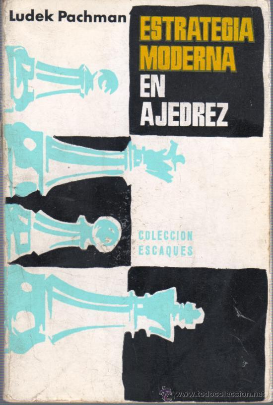 LIBRO DE AJEDREZ - DE LUDEK PACHMAN - ESTRATEGIA MODERNA COLECCIÓN ESCAQUES (Coleccionismo Deportivo - Libros de Ajedrez)