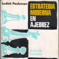 Coleccionismo deportivo: LIBRO DE AJEDREZ - DE LUDEK PACHMAN - ESTRATEGIA MODERNA COLECCIÓN ESCAQUES. Lote 32361072