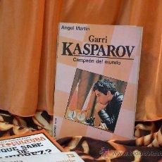 Coleccionismo deportivo: AJEDREZ. GARRI KASPAROV CAMPEÓN DEL MUNDO - ANGEL MARTÍN DESCATALOGADO!!!. Lote 32375703