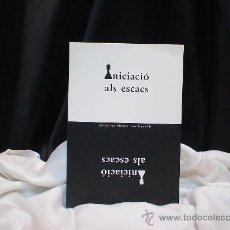 Coleccionismo deportivo: AJEDREZ. INICIACIO ALS ESCACS - ANTONIO LÓPEZ/JOAN SEGURA. Lote 32406618