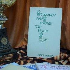 Coleccionismo deportivo: AJEDREZ. CHESS. TAIMANOV AND KNIGHTS TOUR BENONI TWO COMPLETE REPERTOIR FOR WHITE - WATSON DESCATALO. Lote 32443169