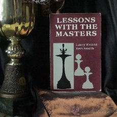 Coleccionismo deportivo: AJEDREZ. CHESS. LESSONS WITH THE MASTERS - LARRY EVANS/KEN SMITH DESCATALOGADO!!!. Lote 32604242