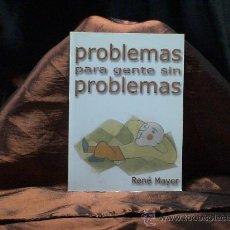 Coleccionismo deportivo: AJEDREZ. CHESS. PROBLEMAS PARA GENTE SIN PROBLEMAS - RENÉ MAYER. Lote 32654527