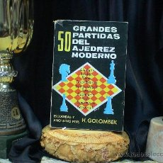 Coleccionismo deportivo: CHESS. 50 GRANDES PARTIDAS DEL AJEDREZ MODERNO - HARRY GOLOMBEK DESCATALOGADO!!!. Lote 32665557