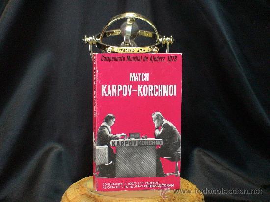 CAMPEONATO MUNDIAL DE AJEDREZ 1978. MATCH KARPOV - KORCHNOI - ROMÁN TORÁN DESCATALOGADO!!! (Coleccionismo Deportivo - Libros de Ajedrez)