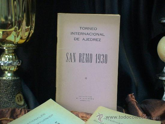 SCHACH. CHESS. TORNEO INTERNACIONAL DE AJEDREZ SAN REMO 1930 - ALEJANDRO ALEKHINE DESCATALOGADO!!! (Coleccionismo Deportivo - Libros de Ajedrez)