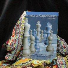 Coleccionismo deportivo: AJEDREZ. LO MEJOR DE CAPABLANCA. VOLUMEN 1 - JOSÉ RAÚL CAPABLANCA. Lote 32807909