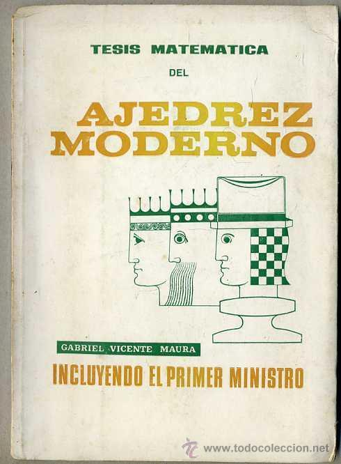 MAURA : TESIS MATEMÁTICA DEL AJEDREZ MODERNO INCLUYENDO EL PRIMER MINISTRO (1973) (Coleccionismo Deportivo - Libros de Ajedrez)