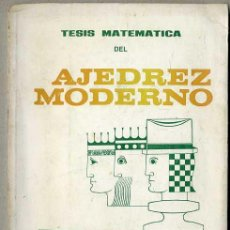 Coleccionismo deportivo: MAURA : TESIS MATEMÁTICA DEL AJEDREZ MODERNO INCLUYENDO EL PRIMER MINISTRO (1973). Lote 47533993