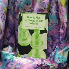 Coleccionismo deportivo: AJEDREZ. CHESS. HOW TO PLAY THE NIMZO-INDIAN DEFENCE - RAYMOND KEENE/SHAUN TAULBUT DESCATALOGADO!!!. Lote 33353475