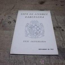 Coleccionismo deportivo: 1660.- CLUB DE AJEDREZ BARCELONA-XXXI ANIVERSARIO NOVIEMBRE DE 1952. Lote 34624315
