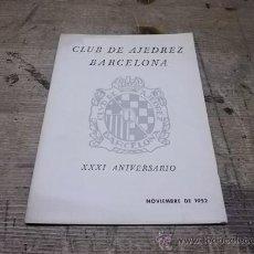 Coleccionismo deportivo: 1660.- CLUB DE AJEDREZ BARCELONA-XXXI ANIVERSARIO NOVIEMBRE DE 1952. Lote 34624414