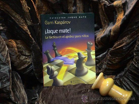 CHESS. ¡JAQUE MATE! LA TÁCTICA EN EL AJEDREZ PARA NIÑOS - GARRI KASPAROV (Coleccionismo Deportivo - Libros de Ajedrez)