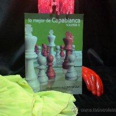 Coleccionismo deportivo: AJEDREZ. LO MEJOR DE CAPABLANCA. VOLUMEN 2 - JOSÉ RAÚL CAPABLANCA. Lote 35389352