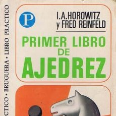 Coleccionismo deportivo: HOROWITZ, I.A/ REINFELD, FRED. PRIMER LIBRO DE AJEDREZ. BARCELONA: BRUGUERA, 1973. 10.5X17.5. RÚSTIC. Lote 35633717