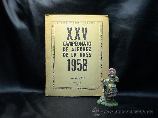 XXV CAMPEONATO DE AJEDREZ DE LA URSS 1958 - ZOILO R. CAPUTTO DESCATALOGADO!!! (Coleccionismo Deportivo - Libros de Ajedrez)