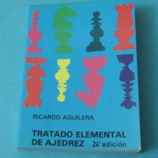 Coleccionismo deportivo: TRATADO ELEMENTAL DE AJEDREZ. RICARDO AGUILERA. Lote 36313947