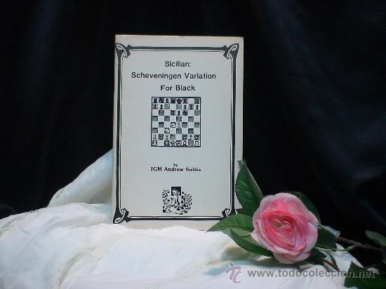 AJEDREZ. CHESS. SICILIAN: SCHEVENINGEN VARIATION FOR BLACK - ANDREW SOLTIS DESCATALOGADO!!! (Coleccionismo Deportivo - Libros de Ajedrez)