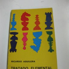 Coleccionismo deportivo: TRATADO ELEMENTAL DE AJEDREZ. RICARDO AGUILERA.1972. Lote 36605575