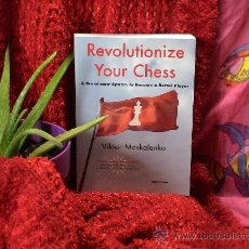 Coleccionismo deportivo: AJEDREZ. REVOLUTIONIZE YOUR CHESS - VIKTOR MOSKALENKO CHESSCAFE.COM 2009 BOOK OF THE YEAR FINALIST!. Lote 36799325