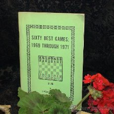 Coleccionismo deportivo: AJEDREZ. SIXTY BEST GAMES: 1969 THROUGH 1971 - CHESS DIGEST DESCATALOGADO!!!. Lote 36862455