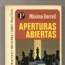 Coleccionismo deportivo: APERTURAS ABIERTAS. MÁXIMO BORRELL. 1ª EDICIÓN. AJEDREZ. BRUGUERA.. Lote 79239054