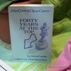 Coleccionismo deportivo: AJEDREZ. CHESS. JOHN CURDO'S CHESS CAREER. FORTY YEARS AT THE TOP - JOHN CURDO DESCATALOGADO!!!. Lote 37576506