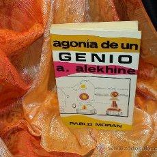 Coleccionismo deportivo: AJEDREZ. AGONÍA DE UN GENIO A. ALEKHINE - PABLO MORÁN DESCATALOGADO!!!. Lote 46732231
