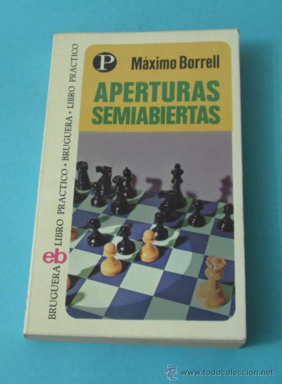 APERTURAS SEMIABIERTAS. MÁXIMO BORRELL (Coleccionismo Deportivo - Libros de Ajedrez)