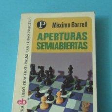 Coleccionismo deportivo: APERTURAS SEMIABIERTAS. MÁXIMO BORRELL. Lote 38070750