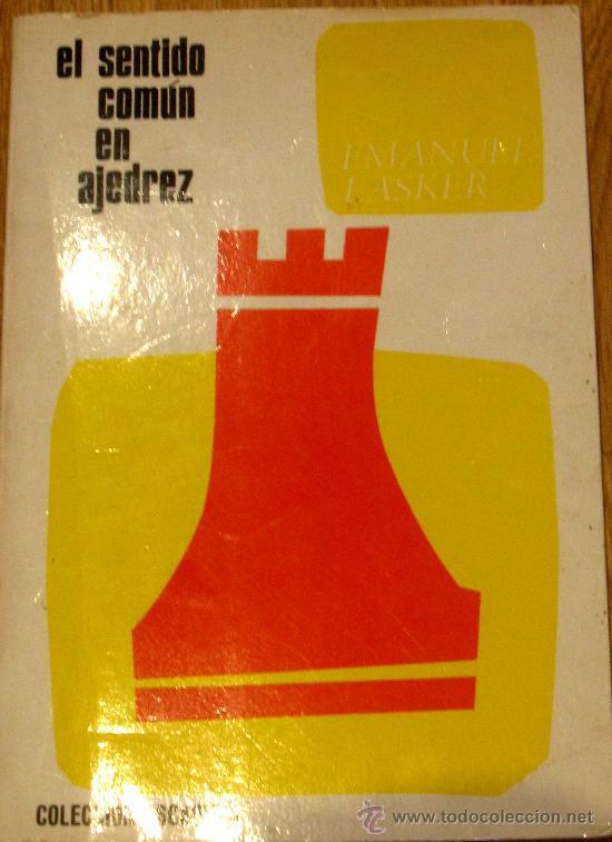 EL SENTIDO COMÚN EN AJEDREZ EMANUEL LASKER EDICIONES MARTÍNEZ ROCA AÑO 1988 (Coleccionismo Deportivo - Libros de Ajedrez)