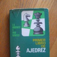 Coleccionismo deportivo: PRIMER LIBRO DE AJEDREZ, L.A HOROWITZ Y FRED REINFELD, BRUGUERA. Lote 38415826