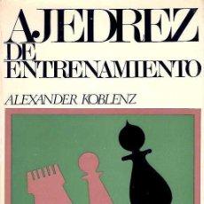 Coleccionismo deportivo: KOBLENZ, ALEXANDER - AJEDREZ DE ENTRENAMIENTO. Lote 38566820