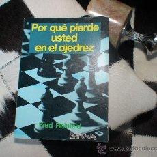 Coleccionismo deportivo: POR QUÉ PIERDE USTED EN EL AJEDREZ - FRED REINFELD DESCATALOGADO!!!. Lote 38703263