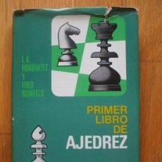 Coleccionismo deportivo: PRIMER LIBRO DE AJEDREZ, I.A HOROWITZ Y FRED REINFELD, BRUGUERA (2). Lote 38777347
