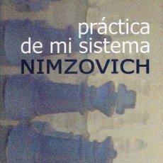 Coleccionismo deportivo: NIMZOVICH, AARÓN - PRÁCTICA DE MI SISTEMA - CASA DEL AJEDREZ 2006. Lote 39287406
