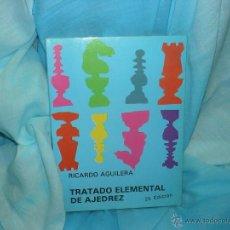 Coleccionismo deportivo: TRATADO ELEMENTAL DE AJEDREZ - RICARDO AGUILERA. Lote 39340987