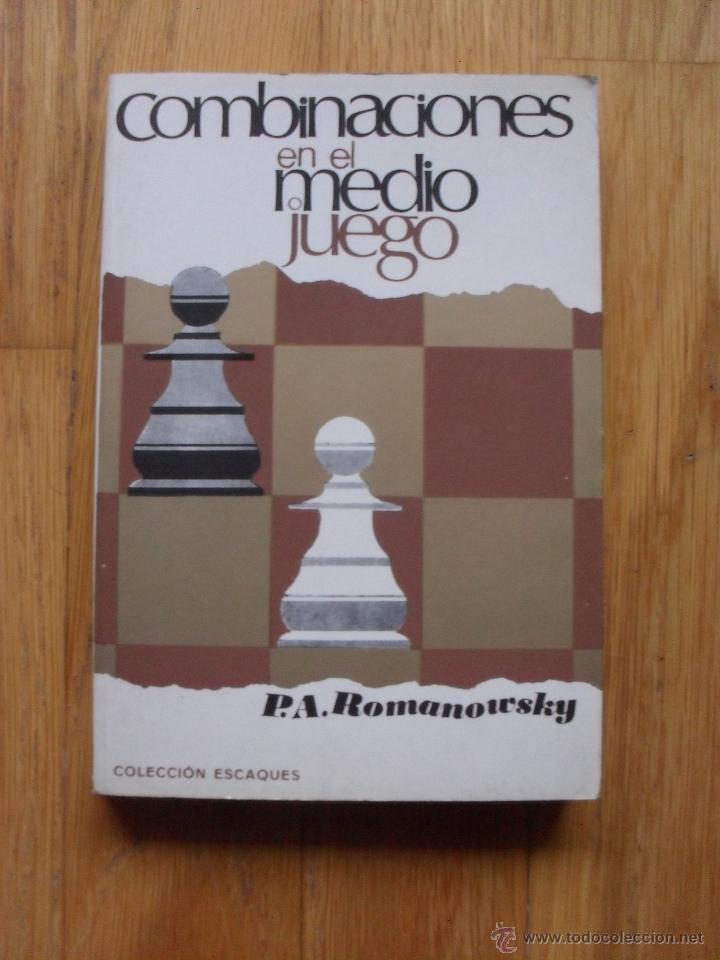COMIBINACIONES EN EL MEDIO JUEGO, P.A ROMANOWSKY, COLECCION ESCAQUES 29 (Coleccionismo Deportivo - Libros de Ajedrez)