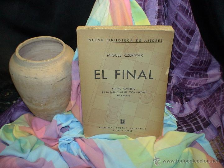 AJEDREZ. CHESS. EL FINAL - MIGUEL CZERNIAK DESCATALOGADO!!! (Coleccionismo Deportivo - Libros de Ajedrez)