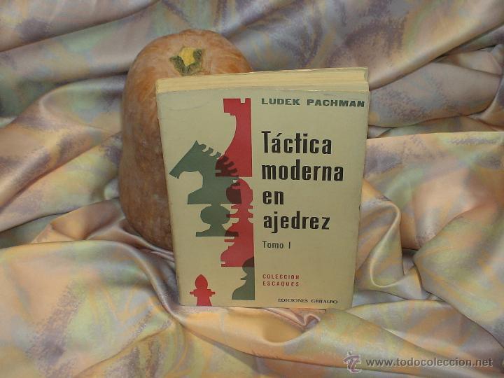 TÁCTICA MODERNA EN AJEDREZ. TOMO I - LUDEK PACHMAN DESCATALOGADO (Coleccionismo Deportivo - Libros de Ajedrez)