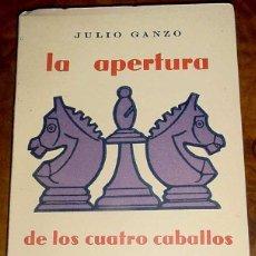 Coleccionismo deportivo: TEORÍA DE LAS APERTURAS XXIII: LA APERTURA DE LOS CUATRO CABALLOS. GANZO, JULIO. MADRID, RICARDO AGU. Lote 38250303
