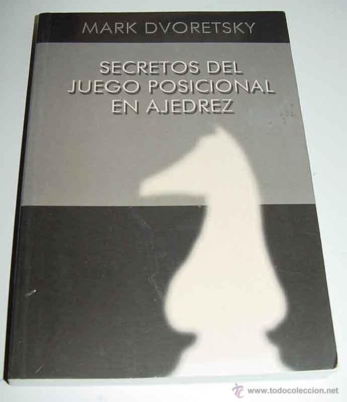 SECRETOS DEL JUEGO POSICIONAL EN AJEDREZ. (Coleccionismo Deportivo - Libros de Ajedrez)