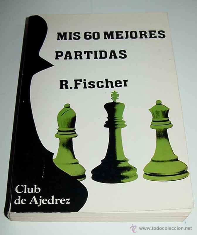 MIS 60 MEJORES PARTIDAS - FISCHER, R. J. - 1986. JUEGOS Y DEPORTES. EDITADO EN MADRID, EDITORIAL FUN (Coleccionismo Deportivo - Libros de Ajedrez)