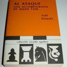 Coleccionismo deportivo: AL ATAQUE. UNA AUTOBIOGRAFIA DE MIJAIL TAHL - M TAHL Y Y V DAMSKI - RICARDO AGUILERA, 1988, PRIMERA . Lote 38251981